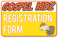 Gospel Kidz registration form