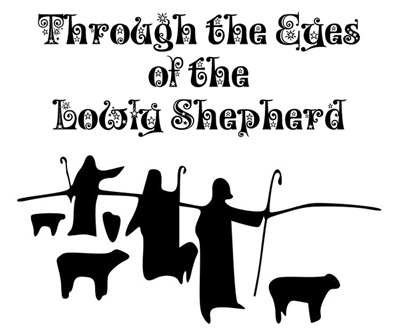Through the Eyes of the Lowly Shepherd