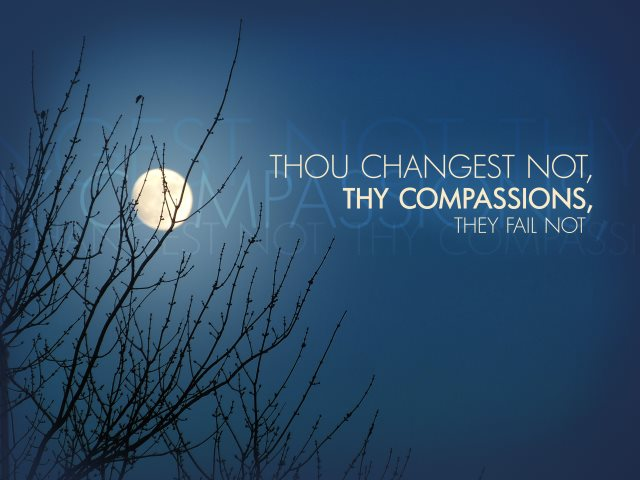 thy compassions they fail not