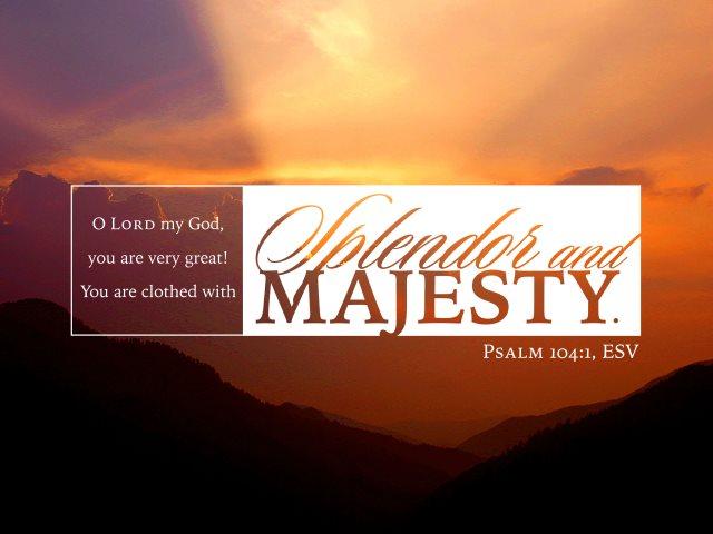 splendor and majesty