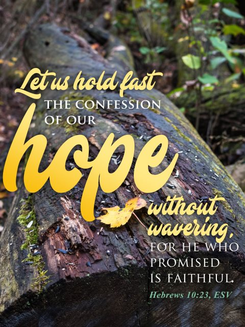 our hope - He is faithful