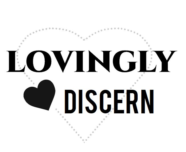 Lovingly Discern