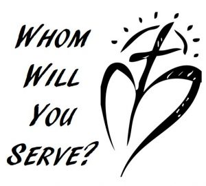 Whom Will You Serve