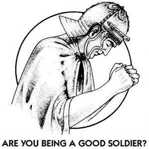 Are you being a good soldier?