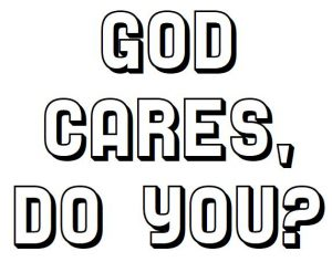 God Cares Do You?