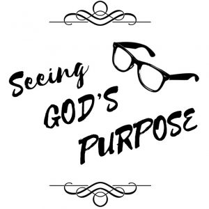seeing gods purpose